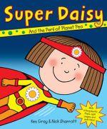 Super Daisy : Daisy Series : Book 14 - Kes Gray