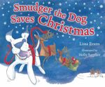 Smudger the Dog Saves Christmas - Lissa Evans
