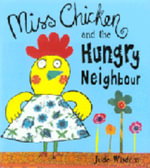 Miss Chicken and the Hungry Neighbour - Jude Wisdom