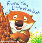 Found You, Little Wombat! - Angela McAllister