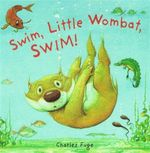 Swim, Little Wombat, Swim - Charles Fuge