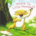 Where to, Little Wombat? - Charles Fuge