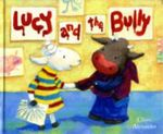 Lucy and the Bully - Claire Alexander