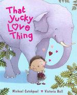 That Yucky Love Thing - Michael Catchpool