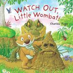 Watch Out, Little Wombat! : Board Book - Charles Fuge