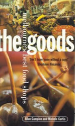 The Goods : Victoria's Best Food and Wine Shops - Allan Campion