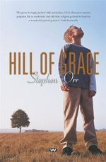 Hill of Grace - Stephen Orr