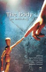 The Body : An Anthology - Henry Ashley-Brown