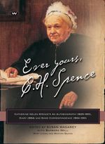 Ever Yours, C.H. Spence : Catherine Helen Spence's