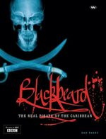 Blackbeard : The Real Pirate of the Caribbean - Dan Parry