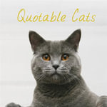 Quotable Cats : A World Heritage National Park