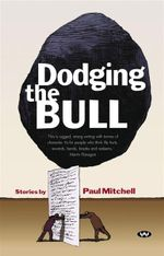 Dodging the Bull - Paul Mitchell