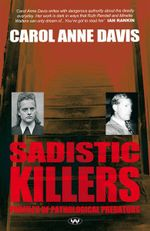 Sadistic Killers : Profiles of Pathological Predators - Carol Anne Davis