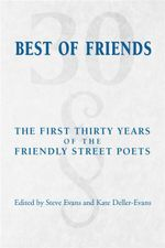 Best of Friends : The First 30 Years of the Friendly Street Poets - Steve Evans