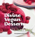 Divine Vegan Desserts - Lisa Fabry