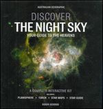 Discover The Night Sky - Your Guide To The Heavens - Boxed Set : Complete Interactive Kit - Planisphere - Torch - Star Maps - Star Guide - Robin Kerrod