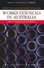 Works Councils in Australia : Future Prospects and Possibilities