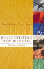 Renegotiating the Environment : The Power of Politics - Jenny Stewart