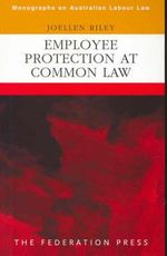 Employee Protection at Common Law - Joellen Riley