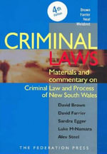 Criminal Laws : Materials and Commentary on Criminal Law and Process in New South Wales - David Brown
