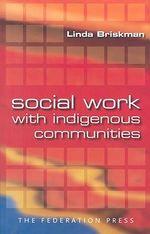 Social Work with Indigenous Communities - Linda Briskman
