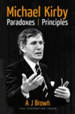 Michael Kirby : Paradoxes and Principles - A.J. Brown