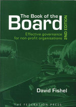 The Book of the Board : Effective Governance for Non-profit Organisations : 2nd Edition - David Fishel