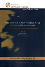 Citizenship in a Post-National World : Australia and Europe Compared