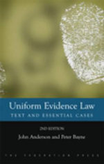 Uniform Evidence Law : Text and Essential Cases - John Anderson