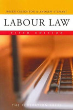 Labour Law : 5th Edition - Breen Creighton
