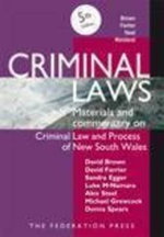 Criminal Laws : Materials and Commentary on Criminal Law and Process in NSW - David Brown