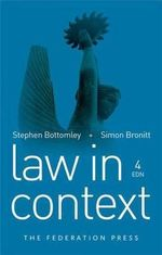 Law in Context : 4th Edition - Stephen Bottomley