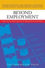 Beyond Employment : The Legal Regulation of Work Relationships - Richard Johnstone
