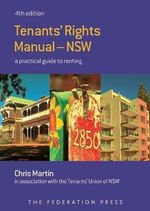 Tenants' Rights Manual : A Practical Guide to Renting in NSW - Chris Martin