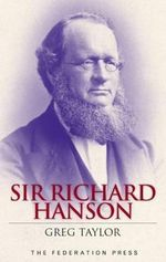 Sir Richard Hanson : History, Policy, and Practice - Greg Taylor