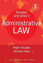Douglas and Jones's Administrative Law - Roger Douglas