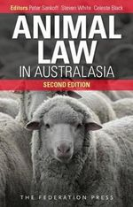 Animal Law in Australasia : A New Dialogue