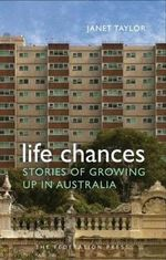 Life Chances : Stories of Growing Up in Australia - Janet Taylor