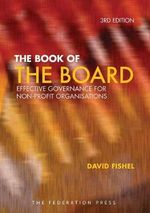 The Book of the Board : Effective Governance for Non-Profit Organisations - David Fishel