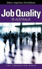 Job Quality in Australia : Perspectives, Problems and Proposals