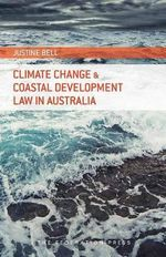 Climate Change and Coastal Development Law in Australia - Justine Bell