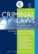 Criminal Laws : Materials and Commentary on Criminal Law and Process of NSW - David Brown