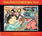 Fang Fang's Chinese New Year : Fang Fang series - Sally Rippin