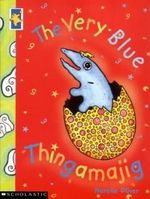 The Very Blue Thingamajig - Narelle Oliver