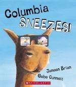 Columbia Sneezes! - Janeen Brian