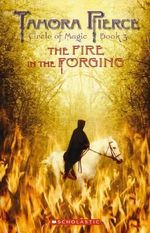 Fire in the Forging (aka Daja's Book) : Circle of Magic Series : Book 3 - Tamora Pierce