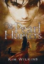 Pearl Hunters - Kim Wilkins