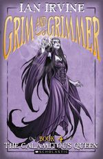 Calamitous Queen : Grim and Grimmer Series : Book 4 - Ian Irvine