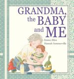 Grandma, the Baby and Me - Emma Allen