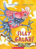 Silly Galah - Janeen Brian